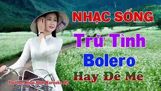 nhac-song-tru-tinh-bolero-hay-de-me-nhac-dong-que-dan-da-dung-chat-moi-det-lk-nhac-song-dong-que