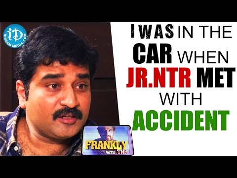 I Was In The Car When Jr NTR Met With Accident - Rajiv Kanakala    Frankly With TNR