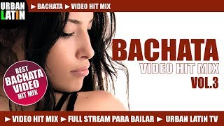 Bachata Hits Vol.3 –� Bachata Mix 2017 Romantica –� Bachata 2017 –� Latin Hits
