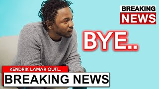 Kendrick Lamar's OFFICIALLY QUITTING RAP, AFTER THIS HAPPENED...