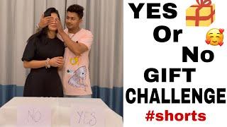 YES or NO (Gift Challenge) ft. NAGMA #Nawez #Shorts