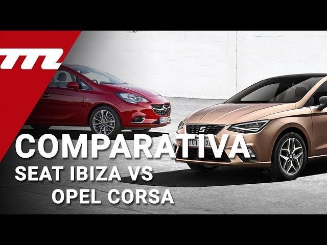 SEAT Ibiza vs Opel Corsa 2018: ¿cuál es mejor para comprar?