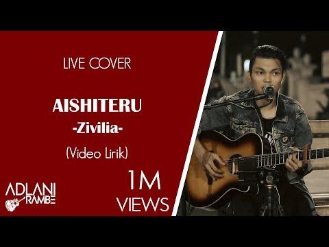 , title : 'Aishiteru - Zivilia (Video Lirik) | Adlani Rambe [Live Cover]'