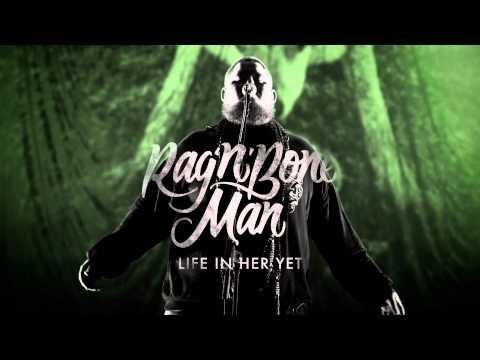 Life In Her Yet (Song) by Rag'n'Bone Man