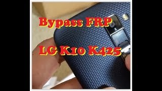 Bypass FRP LG K10 - LG K425 For AT&T