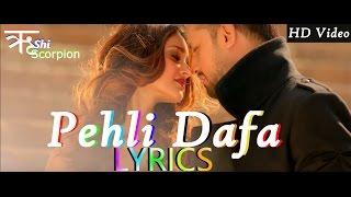 Atif Aslam - Pehli Dafa Song Lyrics | Ileana D'Cruz | T Series