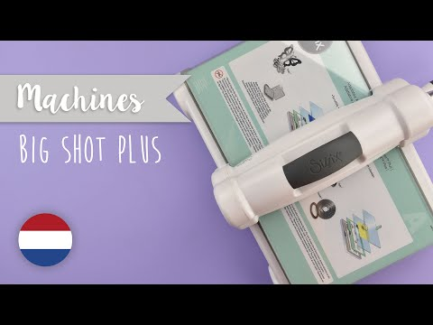 Werken met de Big Shot Plus Machine - Sizzix
