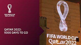 FIFA World Cup Qatar 2022 | 1000 DAYS TO GO!