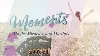 Moments - Magic, Miracles, and Martinis - Interview