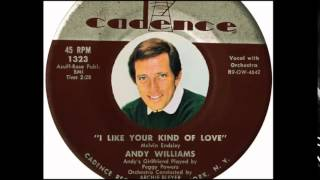 Andy Williams - I Like Your Kind Of Love  (1957)