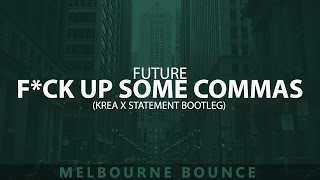 Future - F*ck Up Some Commas (KREA x STATEMENT BOOTLEG)
