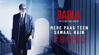 Mere Paas Teen Sawaal Hain | Badla In Cinemas | Book Tickets Now | Amitabh | Taapsee | Sujoy Ghosh