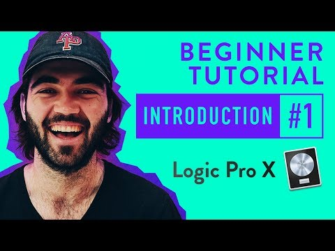 Introduction to Logic Pro X | 2017 Beginner Tutorial #1