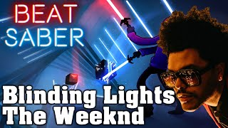 Beat Saber - Blinding Lights - The Weeknd (Custom Song)
