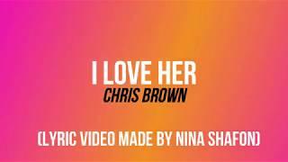 Chris Brown- I Love Her Lyrics