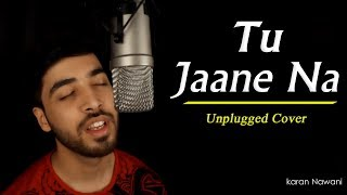 Tu Jaane Na (Cover) - Karan Nawani | Ranbir Kapoor | Katrina Kaif | Atif Aslam