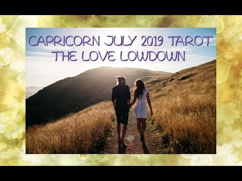 Capricorn July 2019- Someone's Coming Back and They Want a New