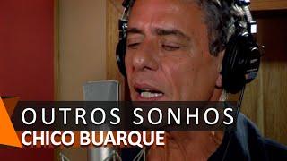 Chico Buarque: Outros Sonhos (DVD Romance)