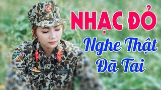 NGHE THẬT ĐÃ TAI - Nhạc Đỏ Cách Mạng Hào Hùng Đi Cùng Năm Tháng