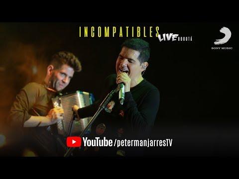 Incompatibles (en Vivo) Lanzamiento... Peter Manjarrés Ft. Juancho...