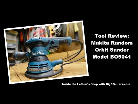 Makita Orbital Sander Review Model BO5041 by BigDGuitars