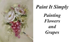 Paint Roses, Flowers And Grapes- Advancing Decorative Painting