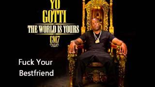 Yo Gotti - Fuck Your Bestfriend (CM7 - 7)