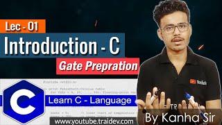 Introduction to C Language - Lec - 1 | C Language Tutorials in Hindi | Gate preparation By Kanha sir