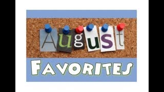 August 2017 favorites