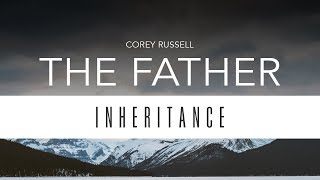 The Father  |  Corey Russell  |  Forerunner Music