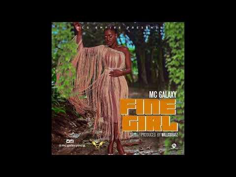 MC Galaxy - Fine Girl