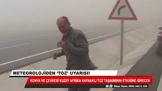 Konya'ya toz taşınımı uyarısı!