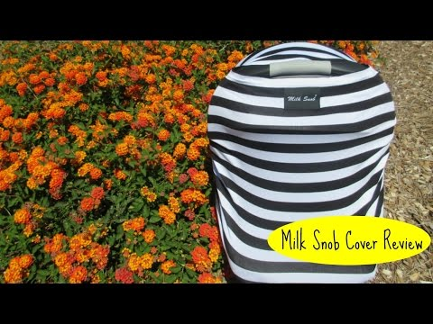 Milk Snob Carseat Cover Review
