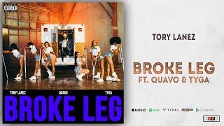 Tory Lanez   Broke Leg Ft. Quavo & Tyga