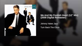"Me And My Foolish Heart (12"" Mix) (2008 Digital Remaster)"