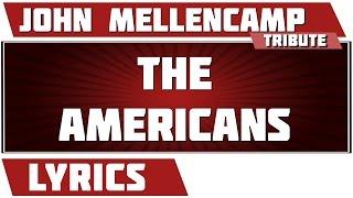 The Americans - John Mellencamp tribute - Lyrics