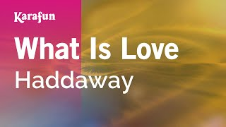 Karaoke What Is Love   Haddaway *