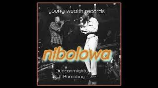 Duncan Mighty – Nibolowa ft. Burna Boy (Official Audio)