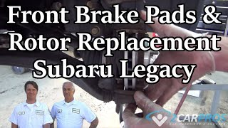Front Pad-Rotor Replacement Subaru Legacy