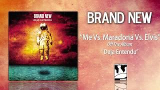 """Brand New """"Me vs. Maradona vs. Elvis"""""""