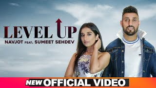 Level Up (Official Video) | Navjot & Sumeet Sehdev | Latest Punjabi Songs 2020 | Speed Records