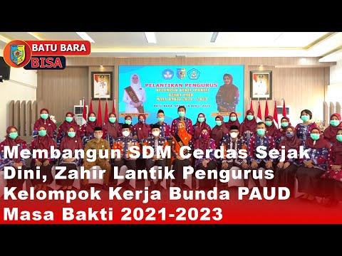 Membangun SDM Cerdas Sejak Dini, Zahir Lantik Pengurus KelompokKerja Bunda PAUD Masa Bakti 2021-2023