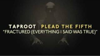 """Taproot """"Fractured (Everything I Said Was True)"""" Song Meaning"""