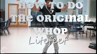 How To Do The Original Whop | Litefeet Tutorial #2 | @LitefeetNation | #SXSTV
