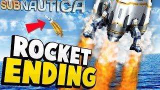 Subnautica - HOW SUBNAUTICA ENDS! Rocket Crafting & Escape + Alternate Ending - Subnautica Update