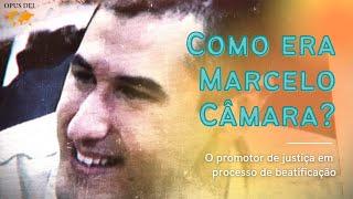 Como era Marcelo Câmara?