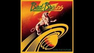 Into The Future  Bad Brains (2012)