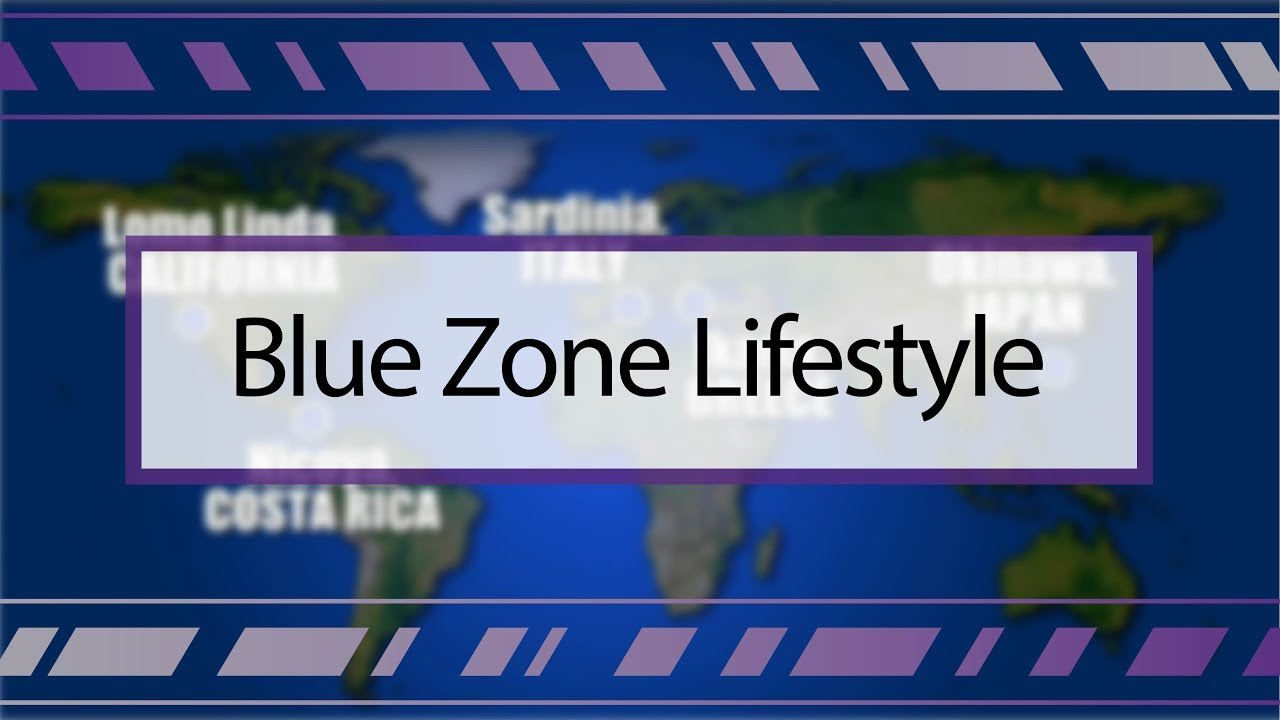 Blue Zone Lifestyle