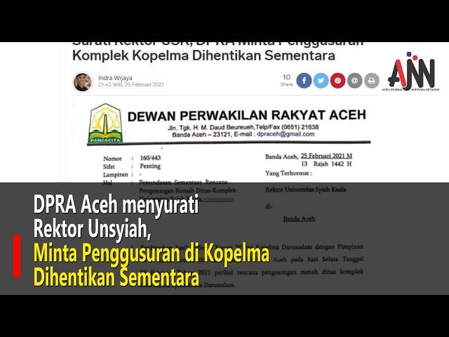 Surati Rektor USK, DPRA Minta Penggusuran Komplek Kopelma Dihentikan Sementara