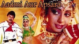 Aadmi Aur Apsara  Full Length Action Hindi Movie